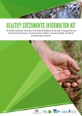Healthy Catchments Information Kit a hit